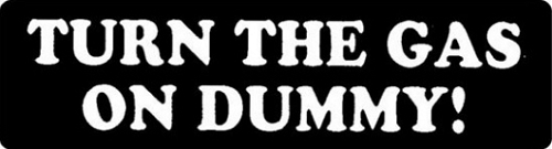 Turn The Gas On Dummy Motorcycle Helmet Sticker