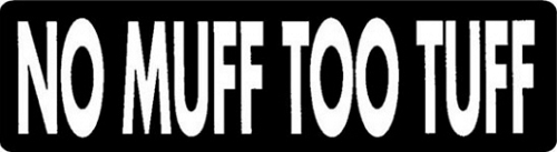 No Muff Too Tuff Motorcycle Helmet Sticker