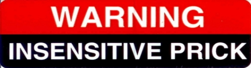 Warning Insensitive Prick Motorcycle Helmet Sticker