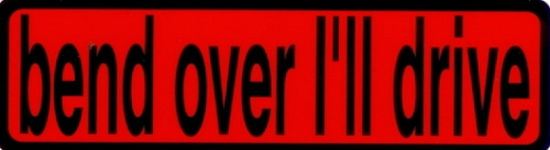 BEND OVER I'LL DRIVE HELMET STICKER