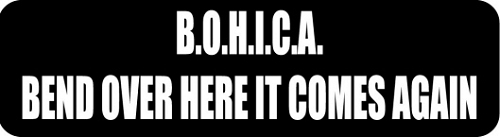 B.O.H.I.C.A. BEND OVER HERE IT COMES AGAIN HELMET STICKER