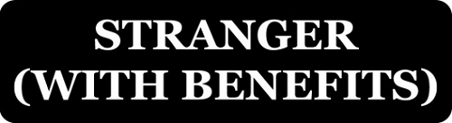 STRANGER (WITH BENEFITS) HELMET STICKER
