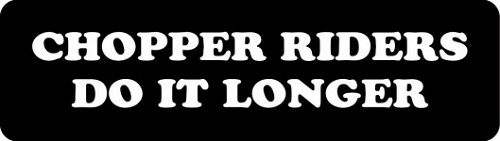 CHOPPER RIDERS DO IT LONGER HELMET STICKER