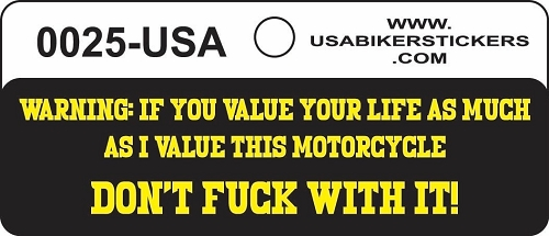 Warning If You Value Your Life As Much As I Value This Motorcycle Don't Mess With It Motorcycle Helmet Sticker