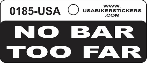 No Bar Too Far Motorcycle Helmet Sticker