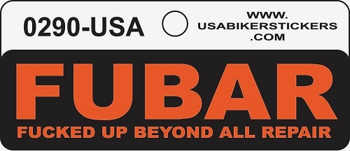 FUBAR FUCKED UP BEYOND ALL REPAIR HELMET STICKER