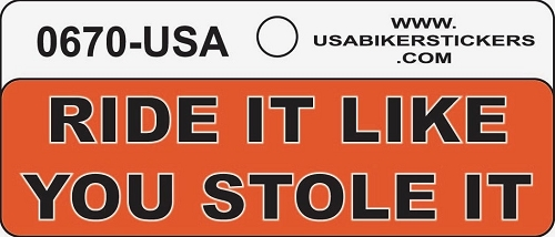 RIDE IT LIKE YOU STOLE IT HELMET STICKER