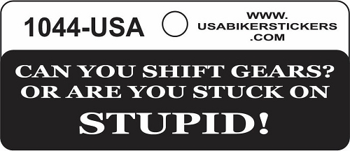 CAN YOU SHIFT GEARS OR ARE YOU STUCK ON STUPID HELMET STICKER