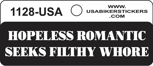 Hopeless Romantic Seeks Filthy Whore Motorcycle Helmet Sticker