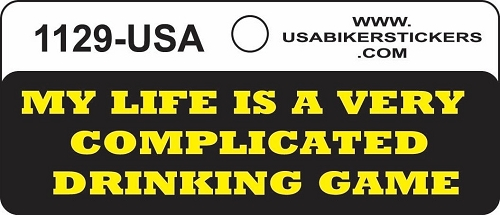MY LIFE IS A VERY COMPLICATED DRINKING GAME HELMET STICKER