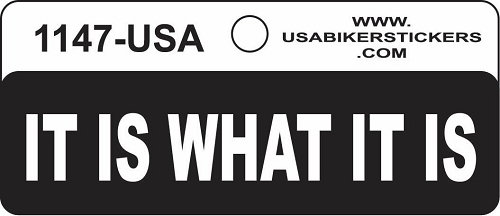 IT IS WHAT IT IS HELMET STICKER