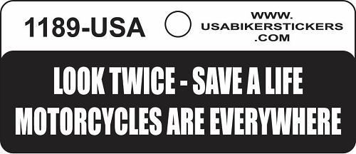 LOOK TWICE SAVE A LIFE MOTORCYCLES ARE EVERYWHERE HELMET STICKER