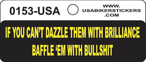 If You Can't Dazzle Them With Brilliance Baffle ' Em With Bullshit Motorcycle Helmet Sticker