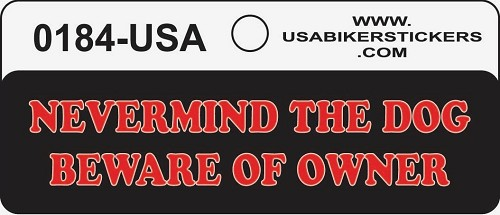Nevermind The Dog Beware Of Owner Motorcycle Helmet Sticker