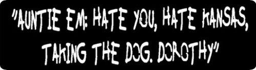 Auntie Em Hate You Hate Kansas Taking The Dog Dorothy Motorcycle Helmet Sticker