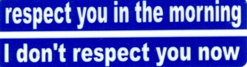 Respect You In The Morning I Don't respect You Now Motorcycle Helmet Sticker
