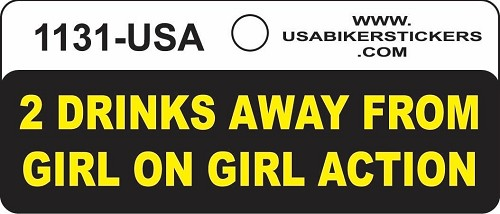 2 Drinks Away From Girl On Girl Action Motorcycle Helmet Sticker